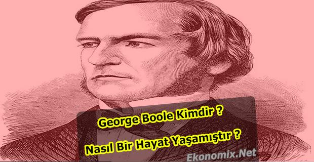George Boole Kimdir ? George Boole Hayatı