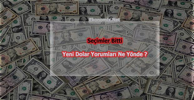 Seçim Sonrası İlk Dolar Yorumları