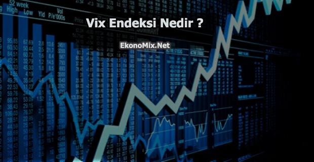 Vix ( Volatilite ) Endeksi Nedir ?