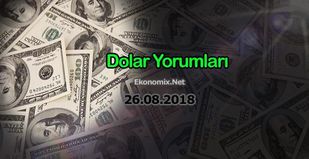 Dolar Yorumları 26.08.2018