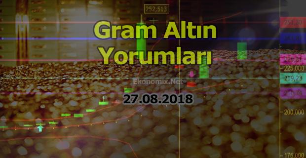 Gram Altın Yorumları 27.08.2018