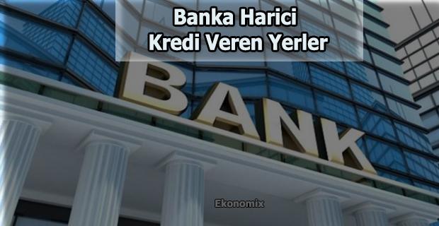 Banka Harici Kredi Veren Yerler