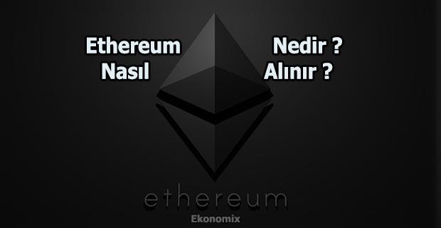 Ethereum Nedir ? Nasıl Alınır ?
