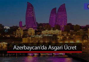 Azerbaycan'da Asgari Ücret Ne Kadar ?