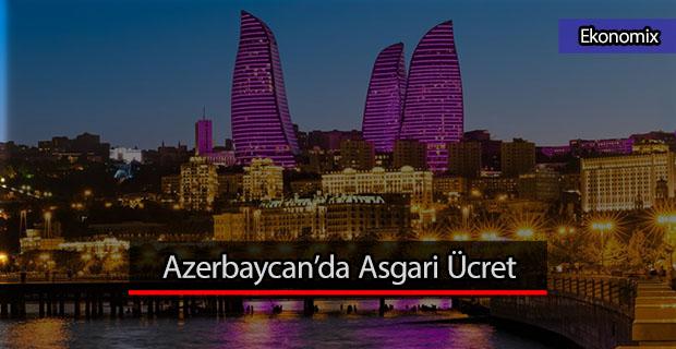 Azerbaycan Asgari ücret 2019