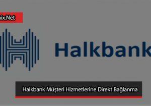 Halkbank Müşteri Hizmetleri Direk Bağlanma
