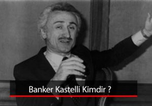 Banker Kastelli Kimdir ? Banker Kastelli Olayı