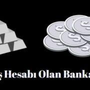 gümüş hesabı olan bankalar